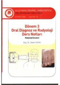 Dönem 3: Oral Diagnoz ve Radyoloji Ders Notları (Radyoloji Konuları)