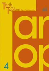 Tarih ve Toplum (4.sayı) Yeni Yaklaşımlar