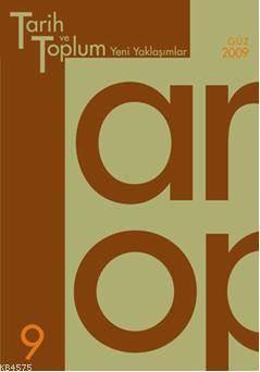 Tarih ve Toplum (9.sayı) Yeni Yaklaşımlar