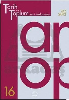 Tarih ve Toplum (16.sayı) Yeni Yaklaşımlar