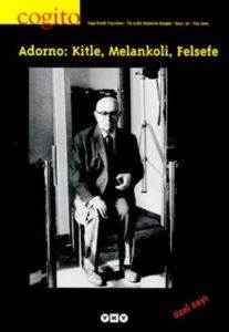 Cogito 36.Adorno.Kitle,Melankoli,Felsefe