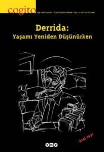 Cogito 48-Derrida:Yaşamı Yeniden Düşünürken