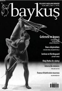 Baykuş Felsefe Yazıları Dergisi Sayı: 1; (Ocak 2008) 4 Ayda Bir Yayımlanır