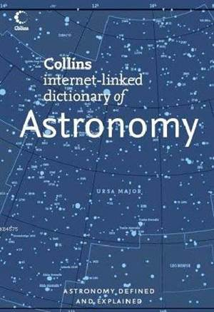 Collins Dictionary Of Astronomy