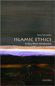 Islamic Ethics: A  ...