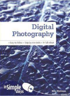 Digital Photography İn Simple Steps; Easy To Follow - Step-By-Step Tasks - In Full Colour