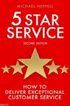 5 Star Service; How To Deliver Exceptional Customer Service