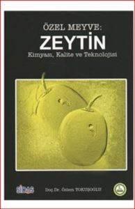 Özel Meyve:Zeytin - Kimyası Kalite ve Teknolojisi