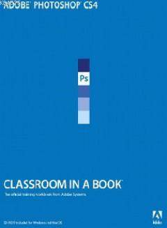 Adobe Photoshop CS4 - Classroom İn A Book; The Official Training Workbook From Adobe Systemsq