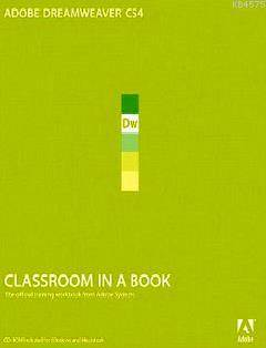 Adobe Dreamweaver CS4 - Classroom İn A Book; The Official Training Workbook From Adobe Systems