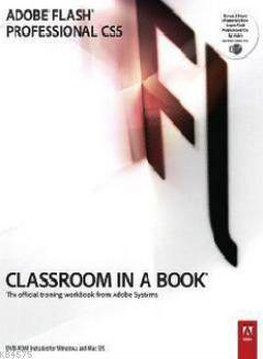Adobe Flash Professional CS5 - Classroom İn A Book; The Official Workbook From Adobe Systems