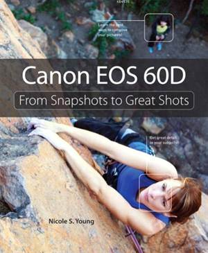 Canon EOS 60D; From Snapshots To Great Shots