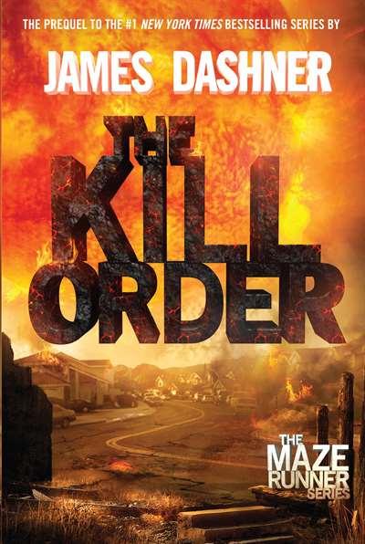 The Kill Order (Prequel to Maze Runner) hardcover