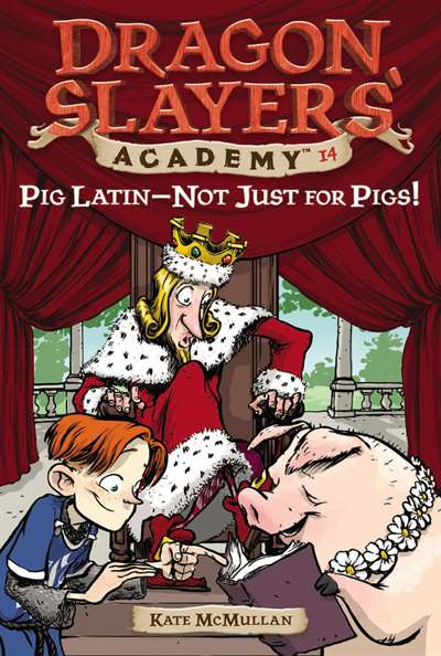 Dragon Slayers' Academy 14: Pig Latin Not Just For Pigs!