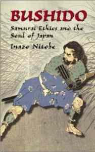 Bushido: Samurai Ethics and the Soul of Japan