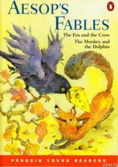 Aesop's Fables; The Fox And The Crow The Monkey And The Dolphin