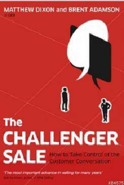 The Challenger <br/>Sale: Taking  ...