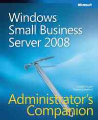 Ms Windows Small Business Server 2008 Administrator's Companion