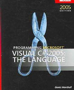 Programming Visual C# 2005: The Language