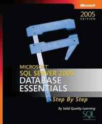 Ms Sql Server 2005 Database Essentials Step By Ste