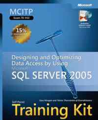 MCITP 70-442 Sql Server 2005 Training Kit Designing And Optimizing Data Access By Using