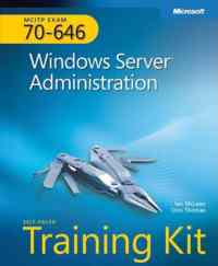 Ms Mcitp Exam 70-646 Windows Server Administration Self-Paced Tarining Kit