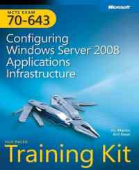 Mcts Exam 70-643 Configuring Windows Server 2008 Applic ations infrastructure Self Paced Training Kit