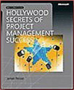 Hollywood Secrets of Project Management
