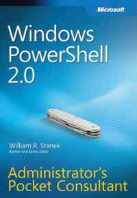 Windows PowerShell™ 2.0 Administrator's Pocket Consultant
