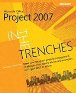 In the Trenches with Office Project 2007