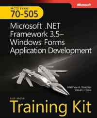 Mcts Exam 70-505 Microsoft.Net Framework 3.5- Windows Forms Applic ation Development Training Kit