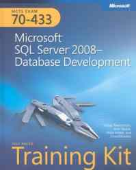 Mcts Exam 70-433 Microsoft Sql Server 2008 Database Development Self-Paced Training Kit