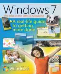The Best of Windows® 7: The Official Magazine