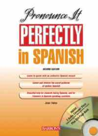 Prononounce It Perfectly in Spanish
