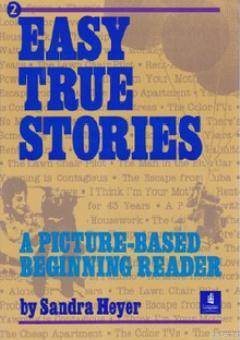 Easy True Stories; A Picture-Based Beginning Reader