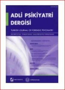Adli Psikiyatri Dergisi – Cilt:5 Sayı:1 Ocak 2008
