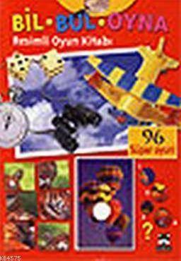 Bil - Bul - Oyna Resimli Oyun Kitabı; 96 Süper Oyun!
