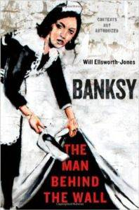 Banksy: The Man Be ...