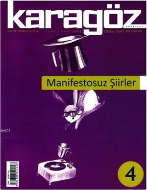Karagöz Şiir Ve Temaşa Dergisi Sayı:4 - Manifestosuz Şiirler; Eylül-Ekim 2008