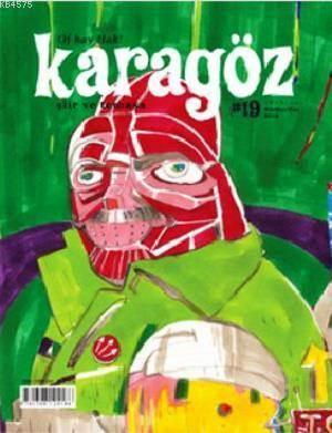 Karagöz Şiir Ve Temaşa Dergisi Sayı:19; Nisan-Mayıs-Haziran 2012