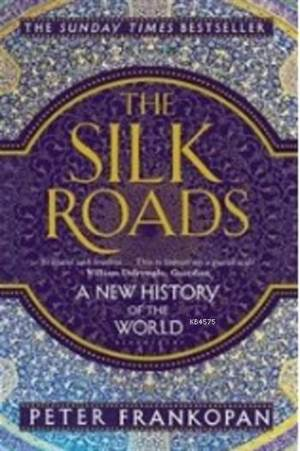 The Silk Roads; A  ...