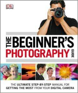 The Beginner's Photography Gui ...