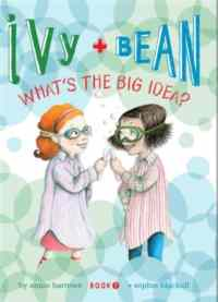 Ivy and Bean 7: What's the Big Idea