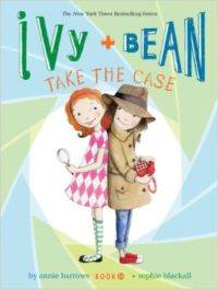 Ivy and Bean 10: Ivy and Bean Take the Case