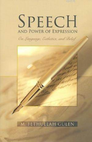 Speech And Power Of Expression; On Language, Esthetics, And Belief