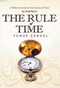 The Rule Of Time; A Different Look At The Values Of Time By Said Nursi