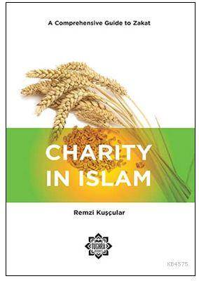 Charity İn Islam : A Comprehensive Guide To Zakat; Soru Ve Cevaplarla Zekat