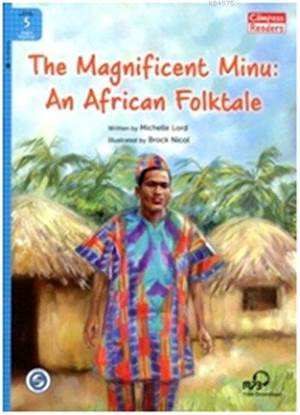 The Magnificent Minu: An African Folktale + Downloadable Audio; Compass Readers 5 A2