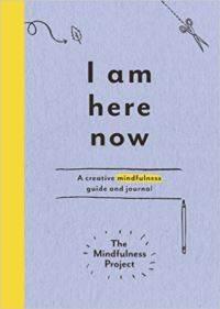 I Am Here Now: A Creative Mind ...