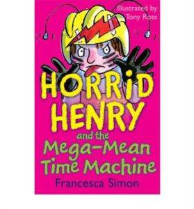 Horrid Henry And The Mega-Mean Time Machine (Early Reader)